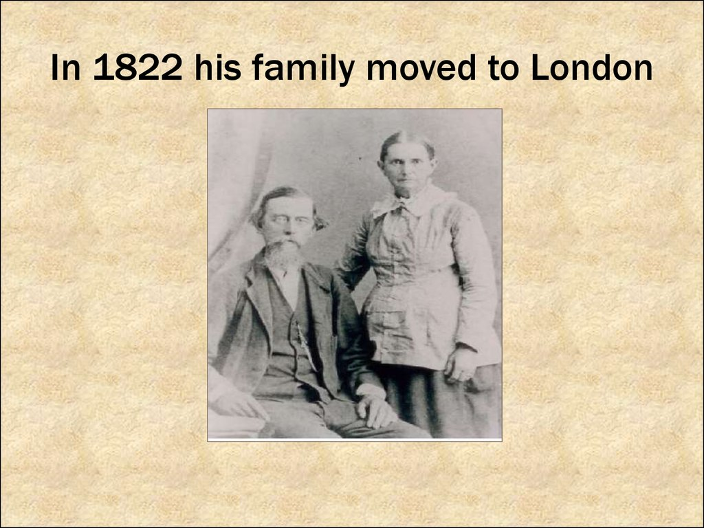 In 1822 his family moved to London