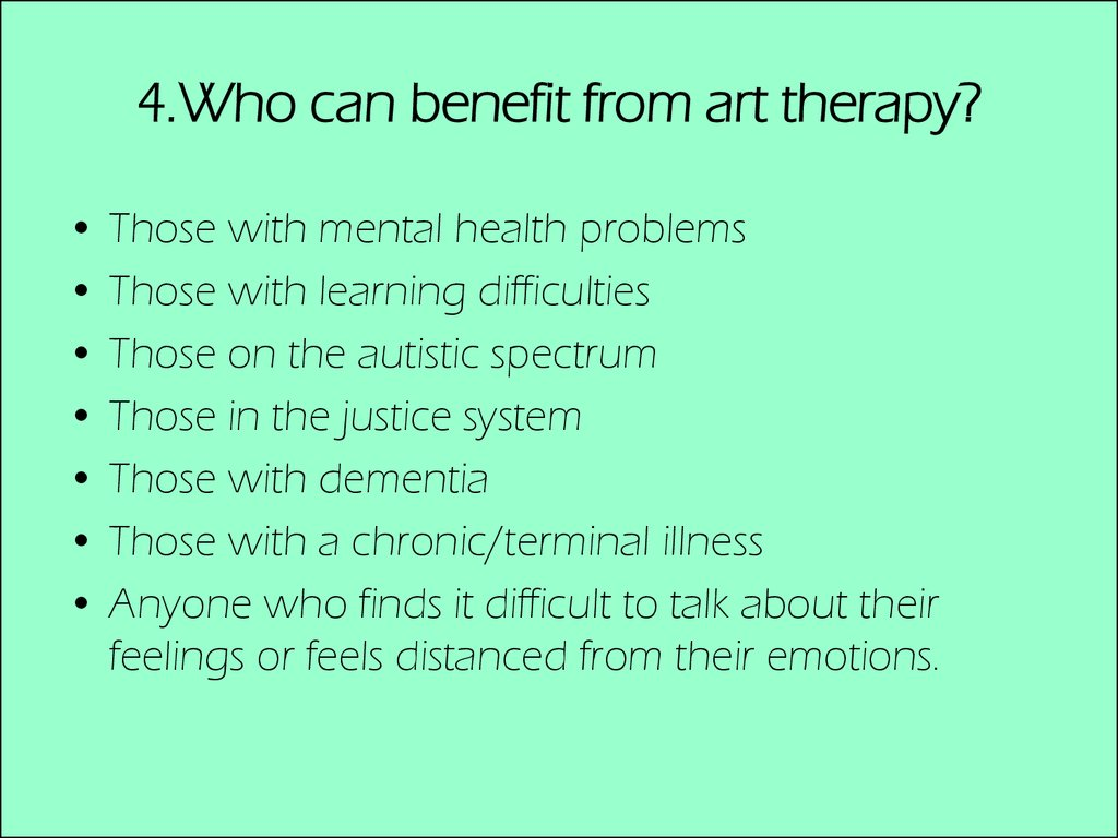4.Who can benefit from art therapy?