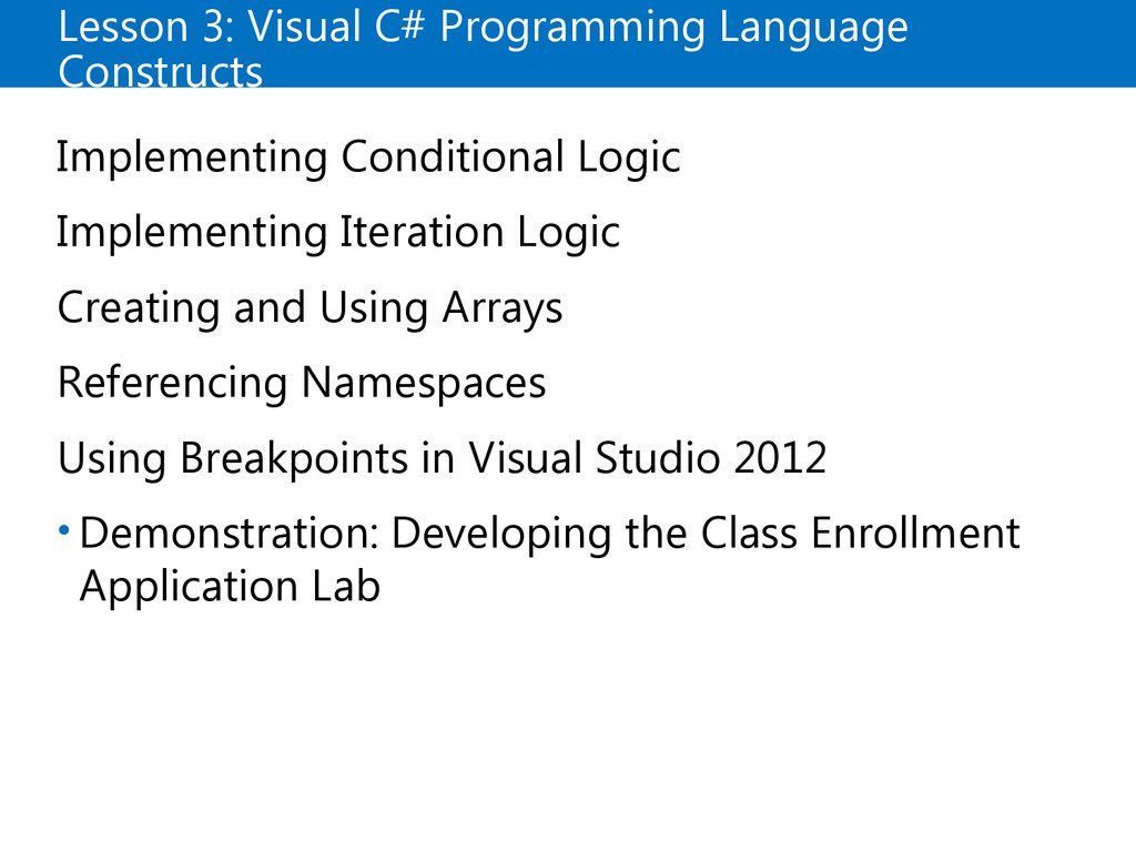 Lesson 3: Visual C# Programming Language Constructs