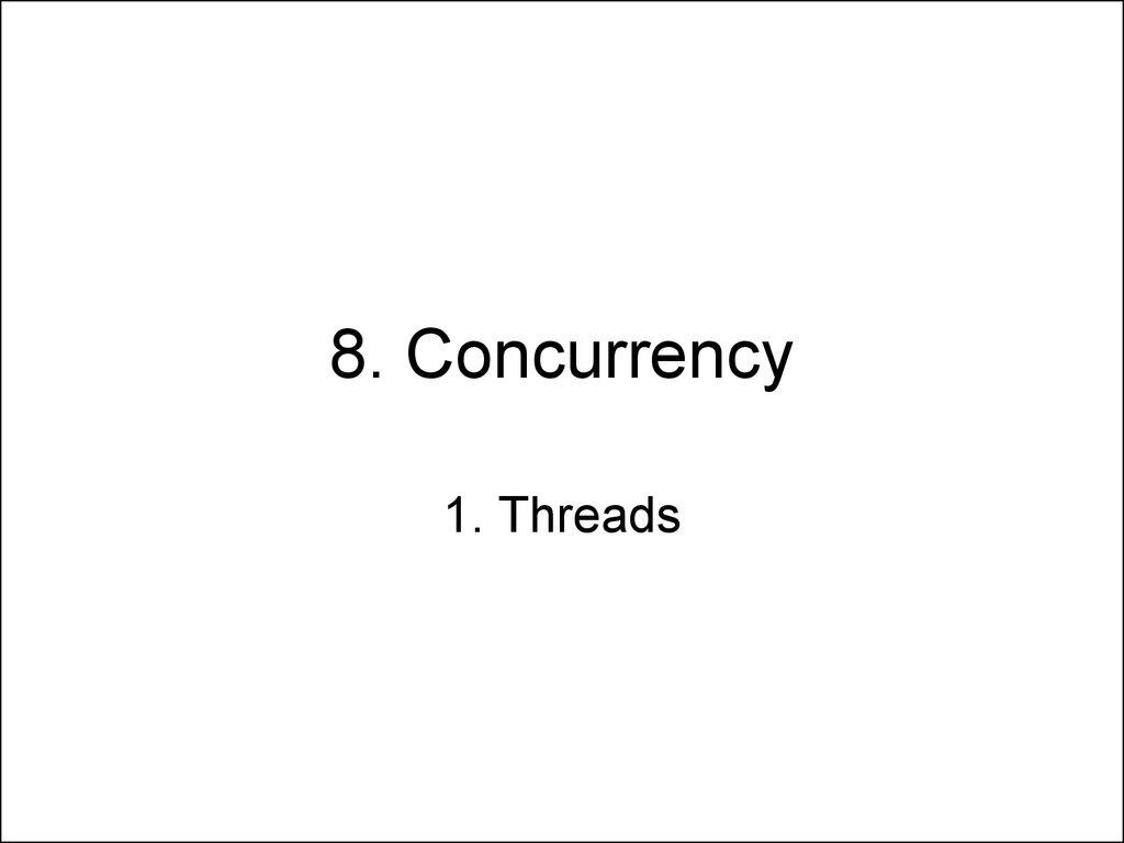 8 java concurrency 1 threads online presentation concurrency concurrency baditri Gallery