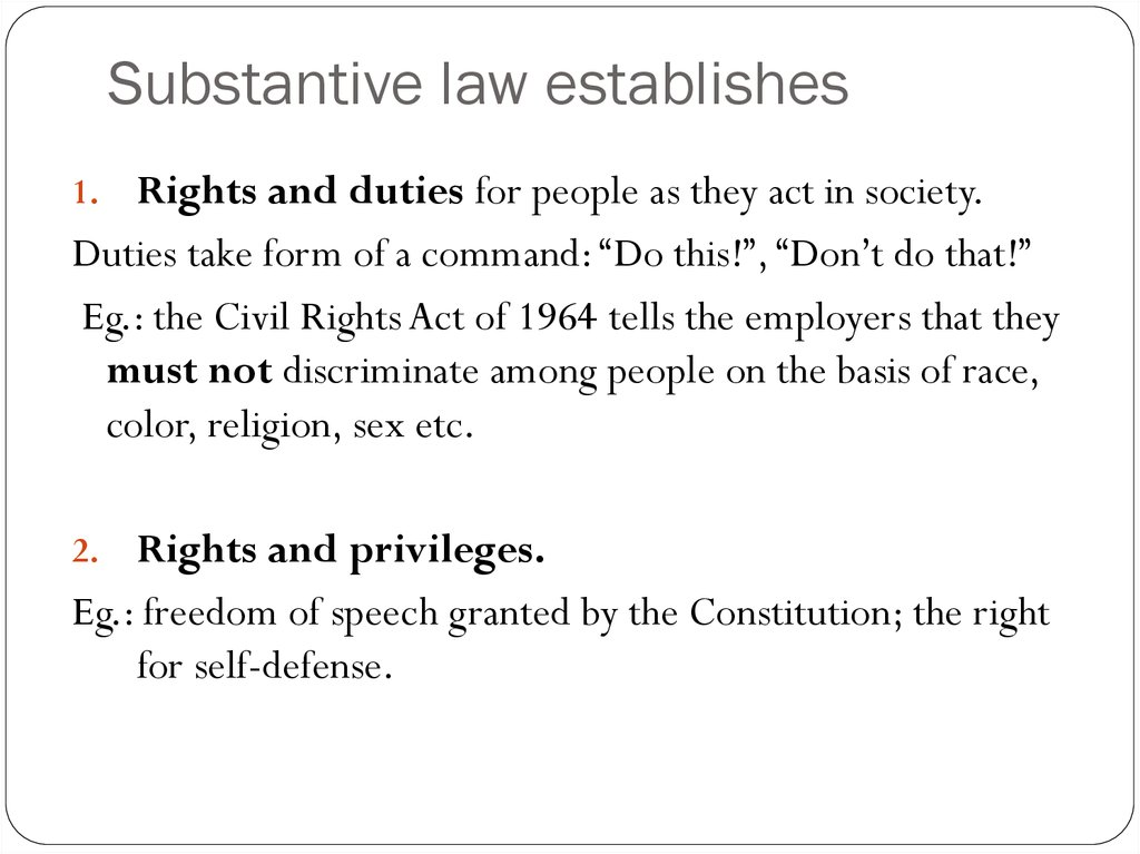 Substantive law establishes