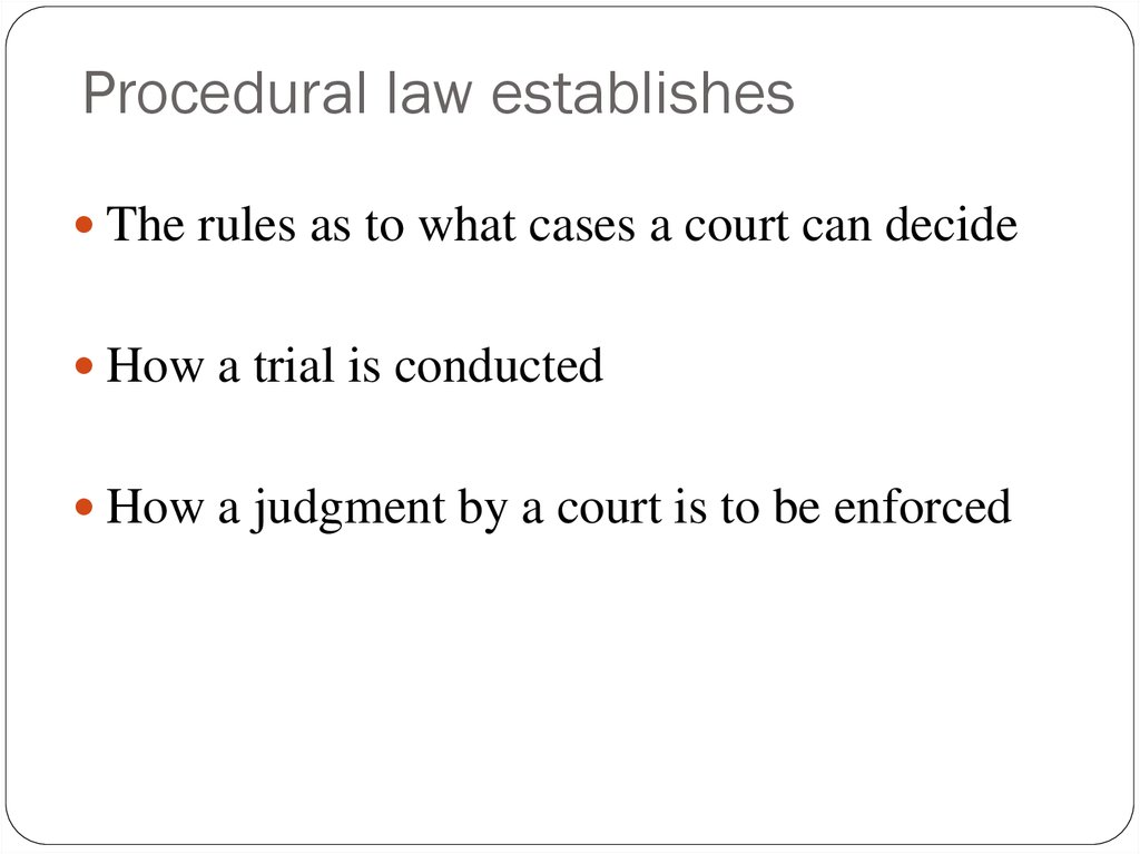 Procedural law establishes