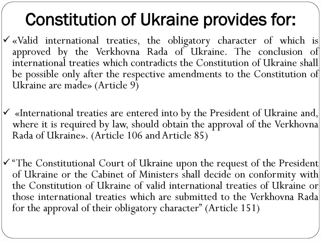 Constitution of Ukraine provides for: