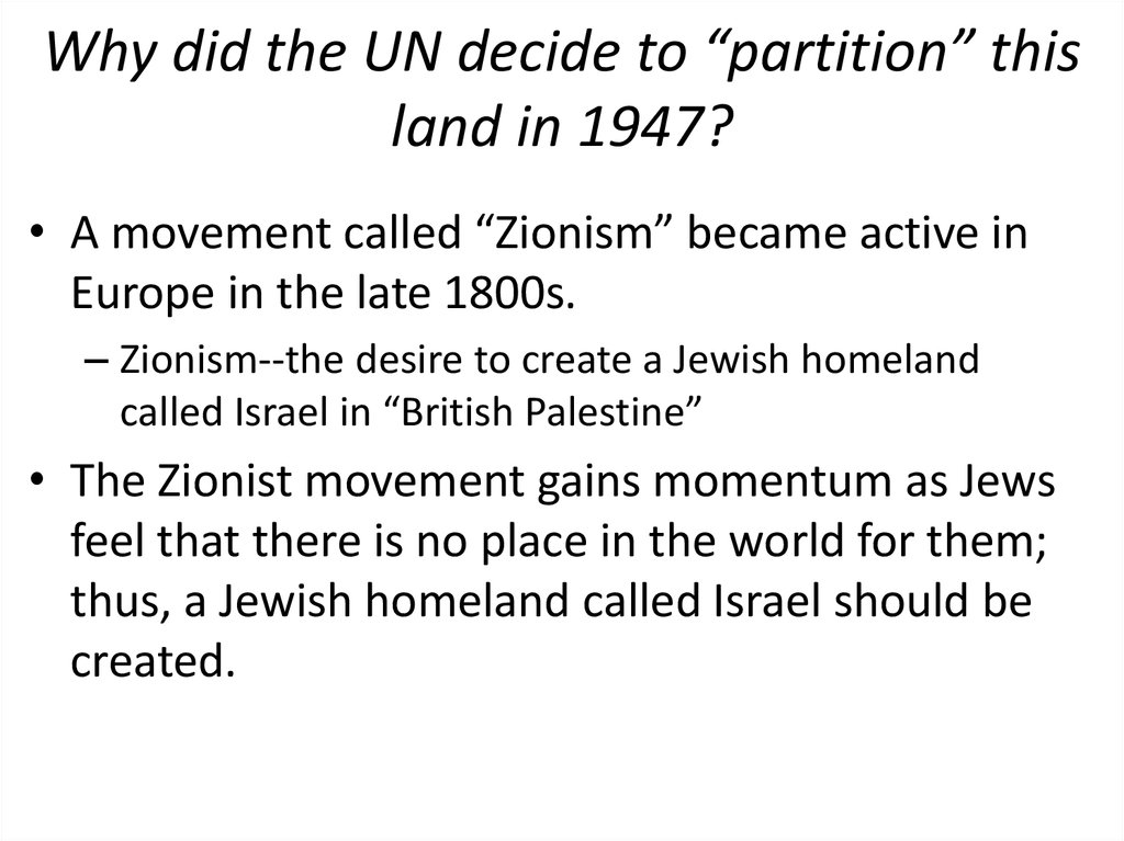 "Why did the UN decide to ""partition"" this land in 1947?"
