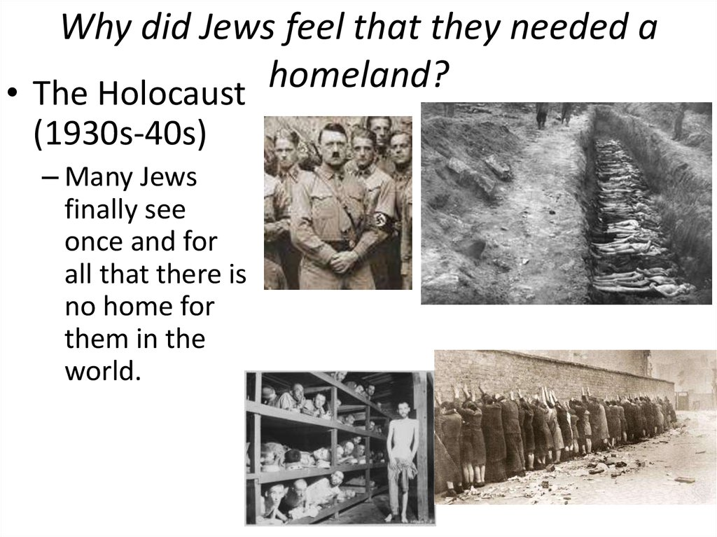 Why did Jews feel that they needed a homeland?