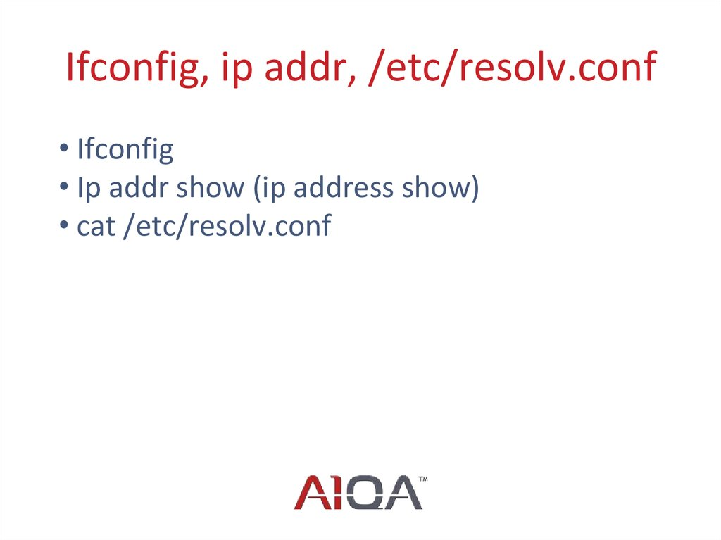 Ifconfig, ip addr, /etc/resolv.conf