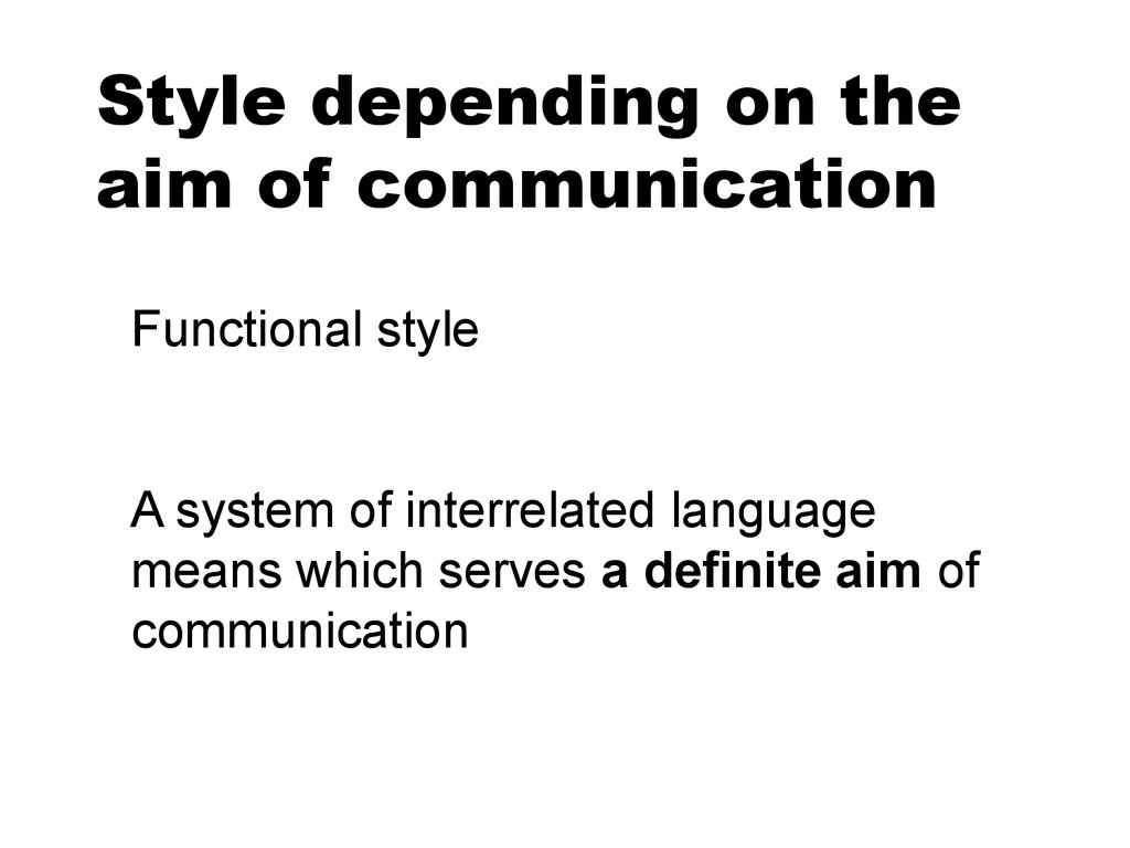 Style depending on the aim of communication