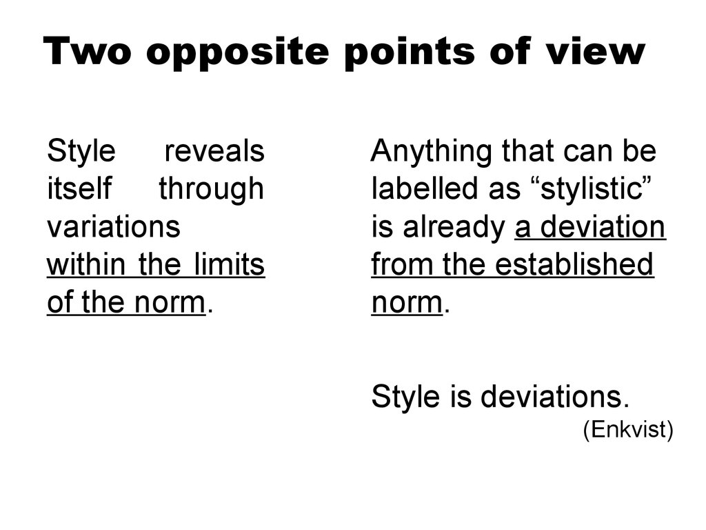 Two opposite points of view