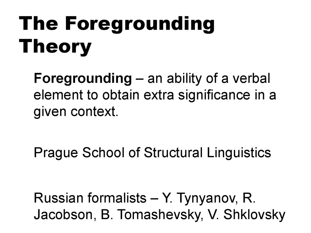 The Foregrounding Theory