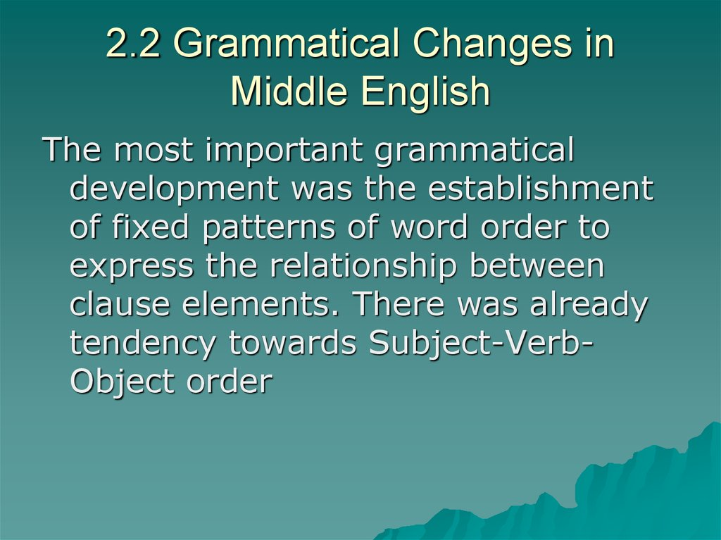 2.2 Grammatical Changes in Middle English