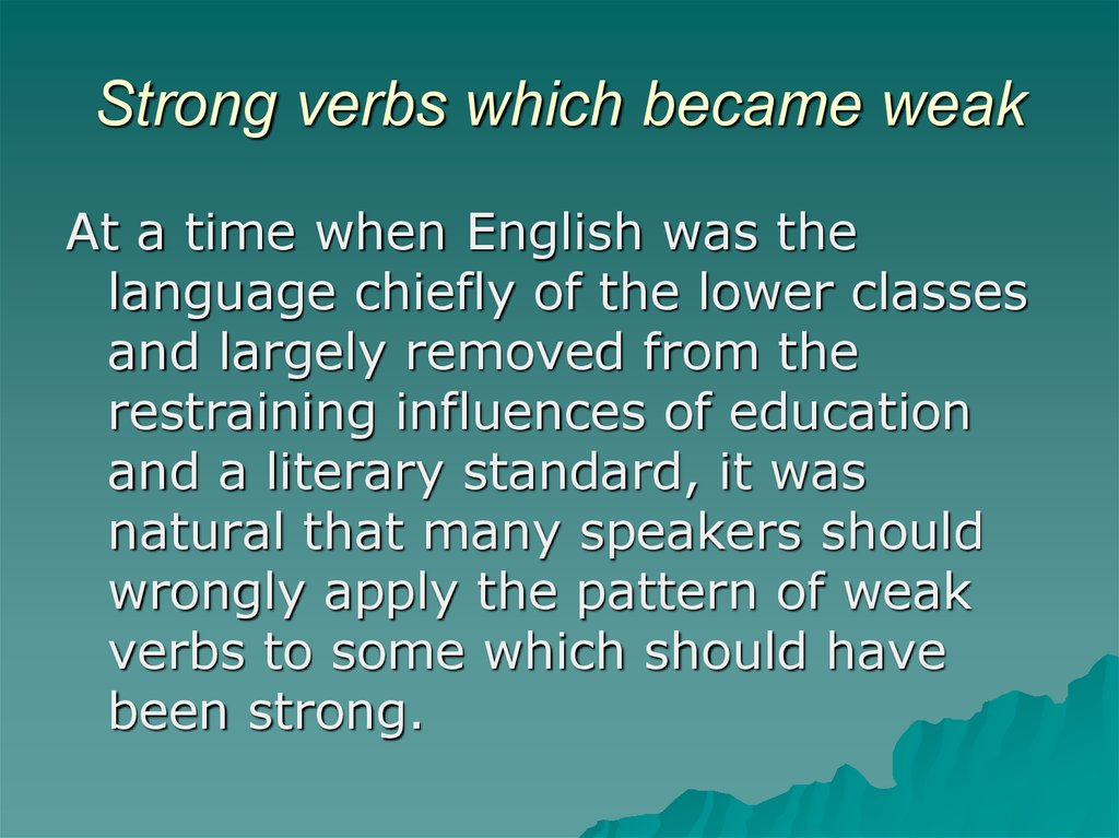 Strong verbs which became weak