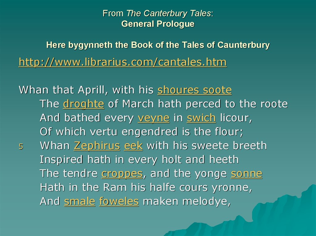 From The Canterbury Tales: General Prologue Here bygynneth the Book of the Tales of Caunterbury