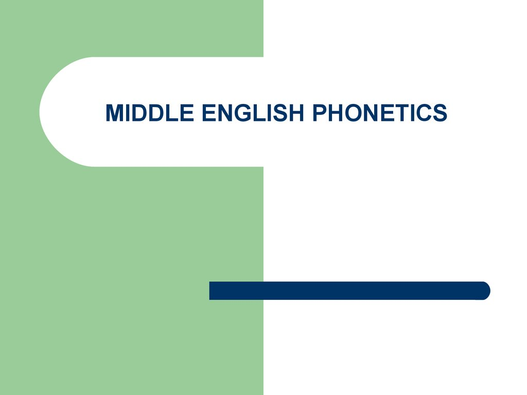 MIDDLE ENGLISH PHONETICS