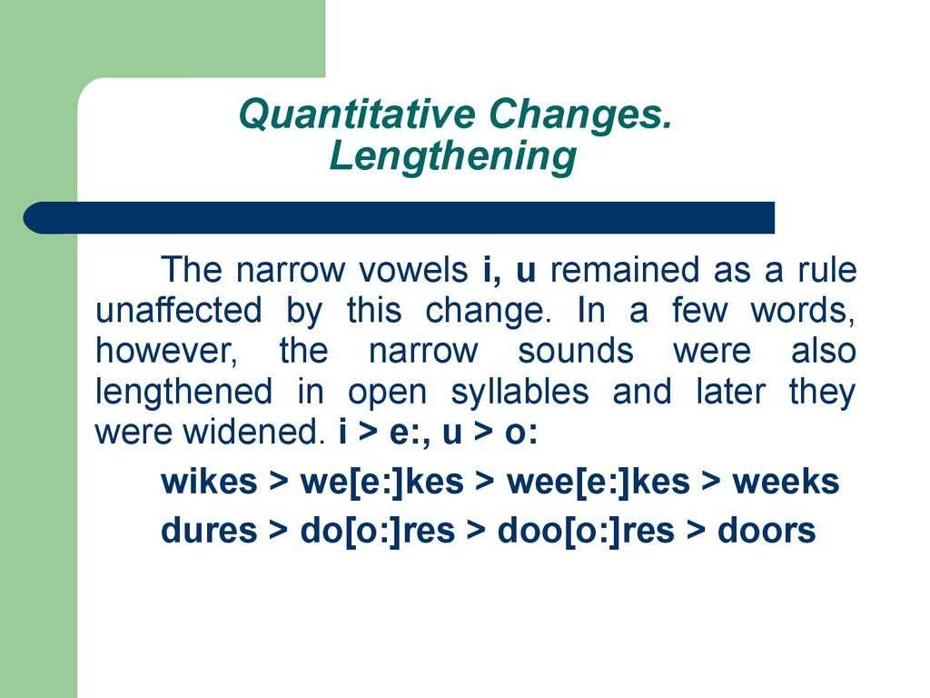 Quantitative Changes. Lengthening