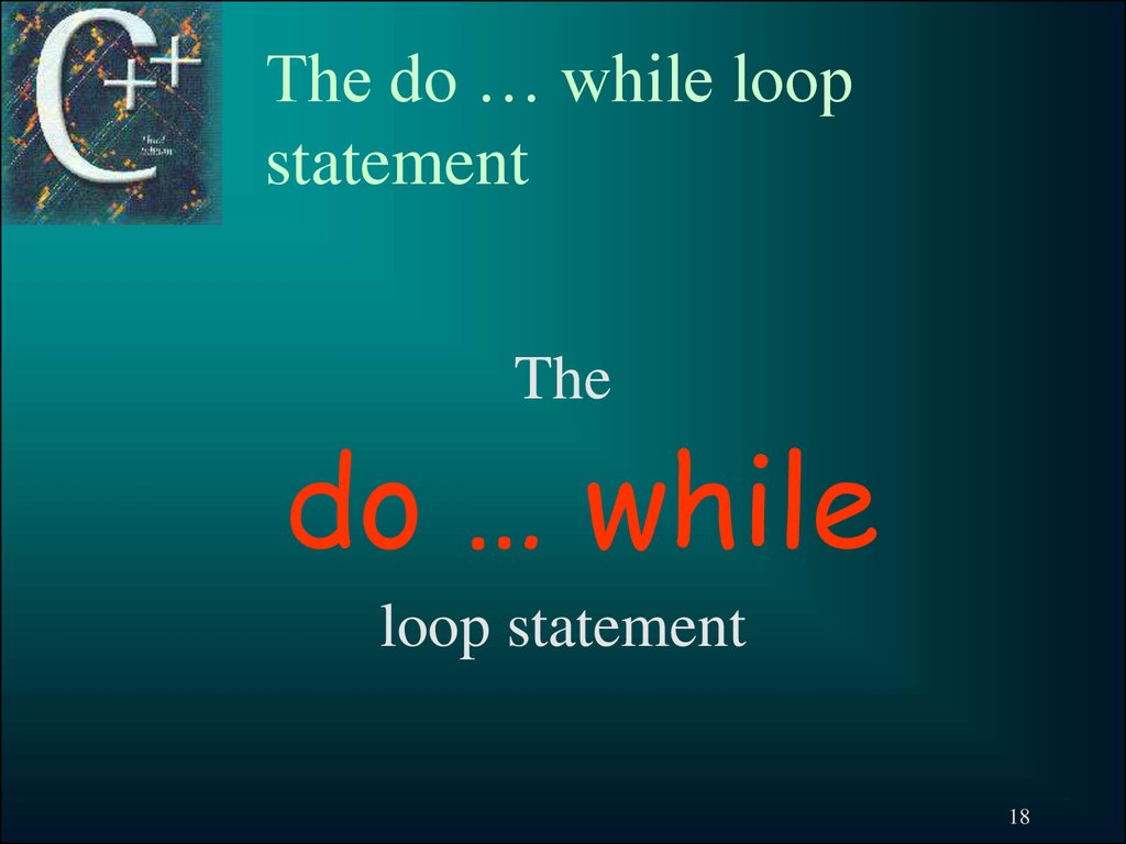 The do … while loop statement