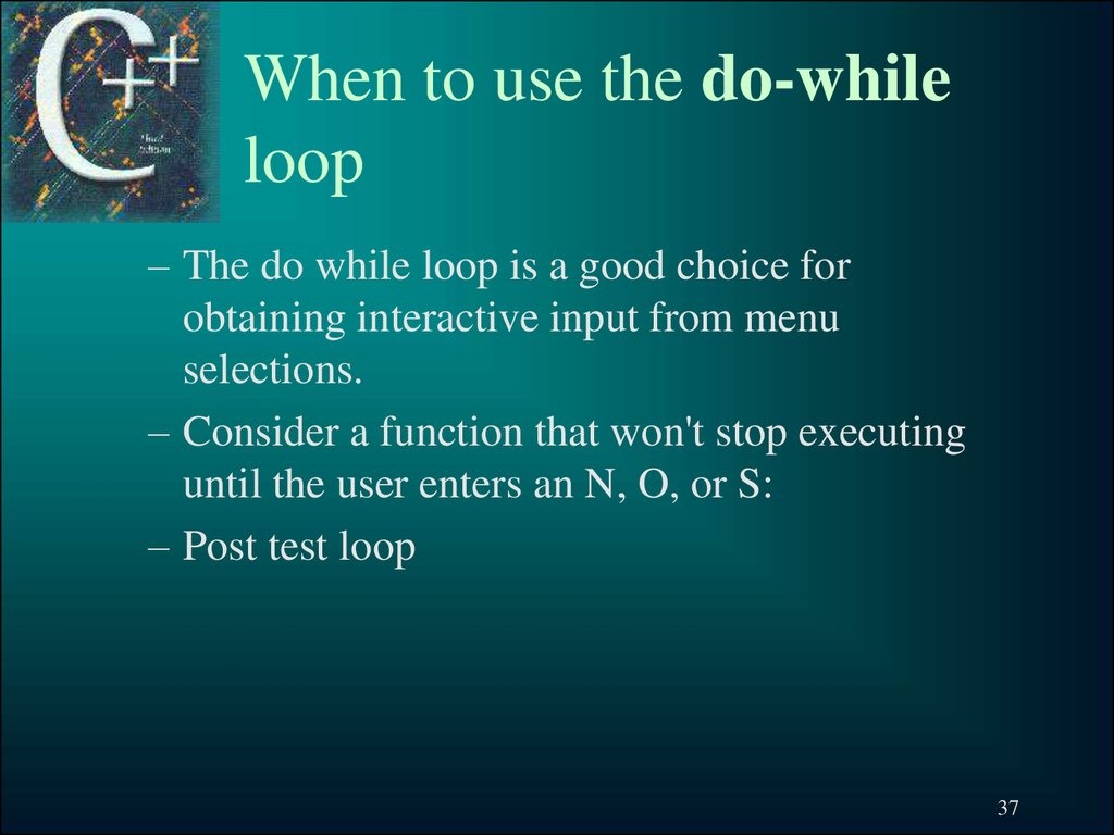 When to use the do-while loop