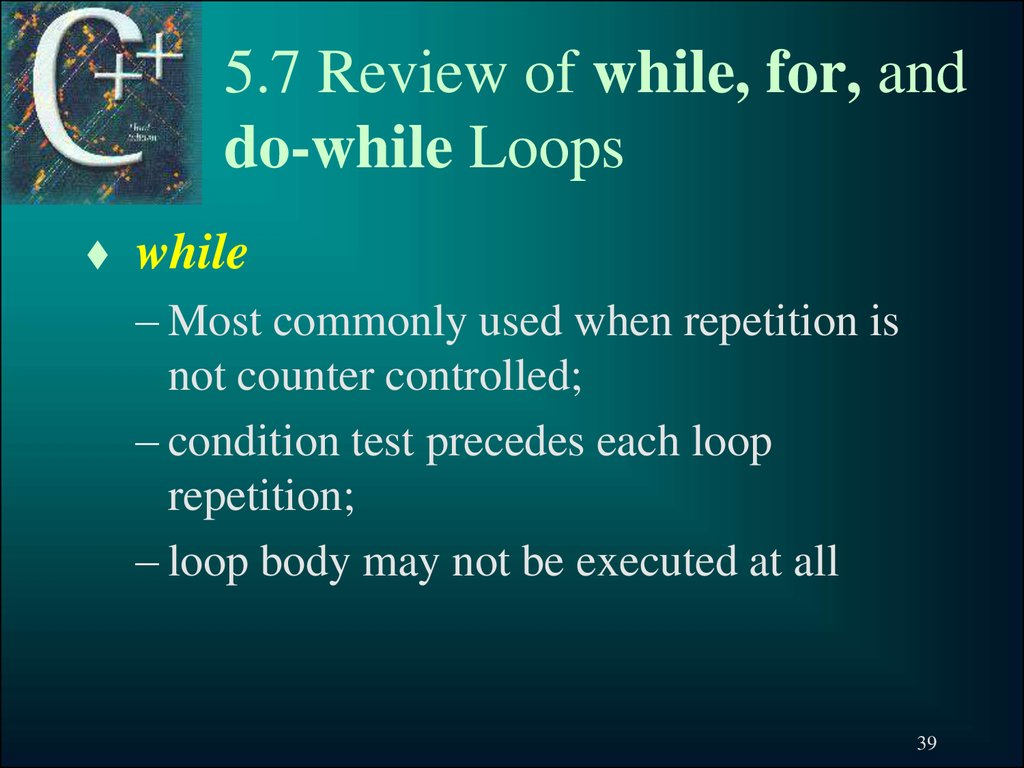 5.7 Review of while, for, and do-while Loops