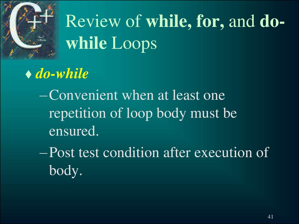 Review of while, for, and do-while Loops