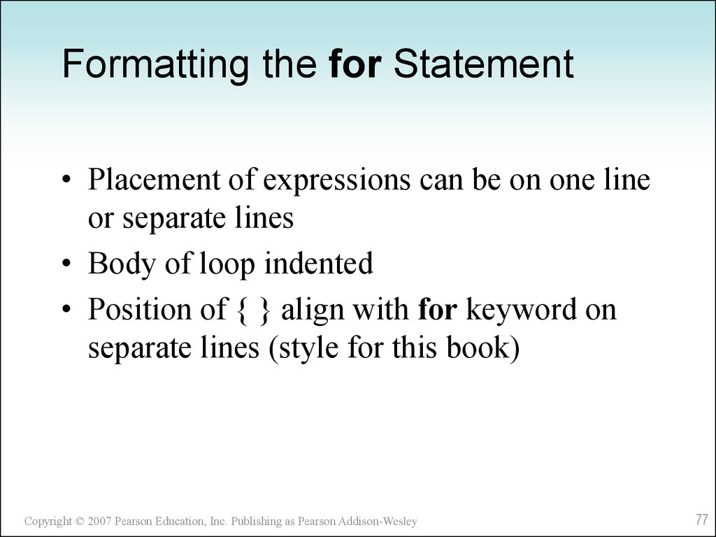 Formatting the for Statement