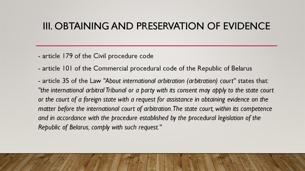 III. Obtaining and preservation of evidence