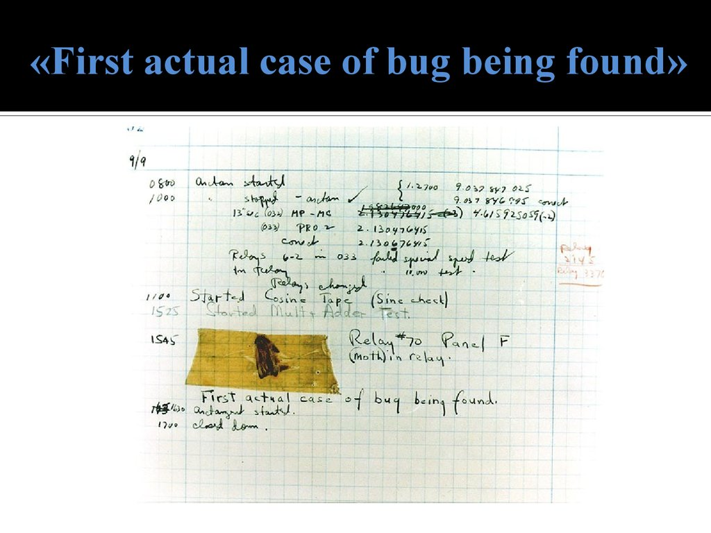 «First actual case of bug being found»