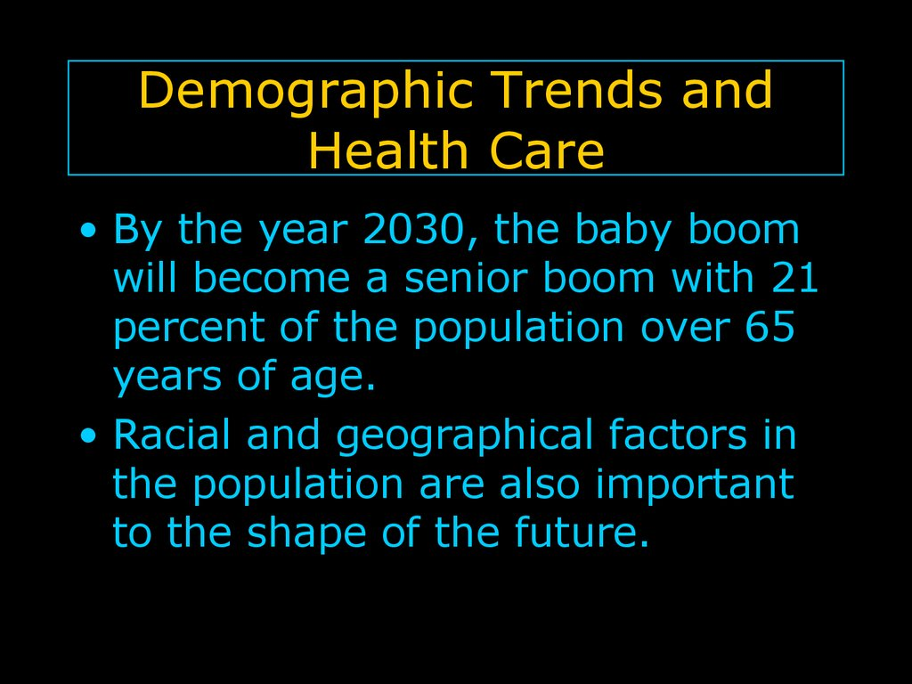 Demographic Trends and Health Care