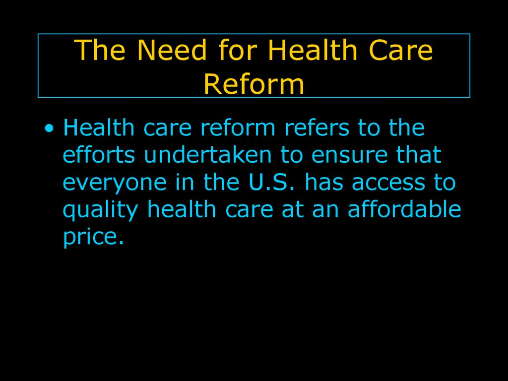 The Need for Health Care Reform