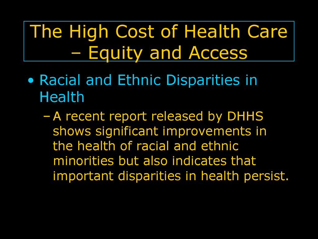 The High Cost of Health Care – Equity and Access