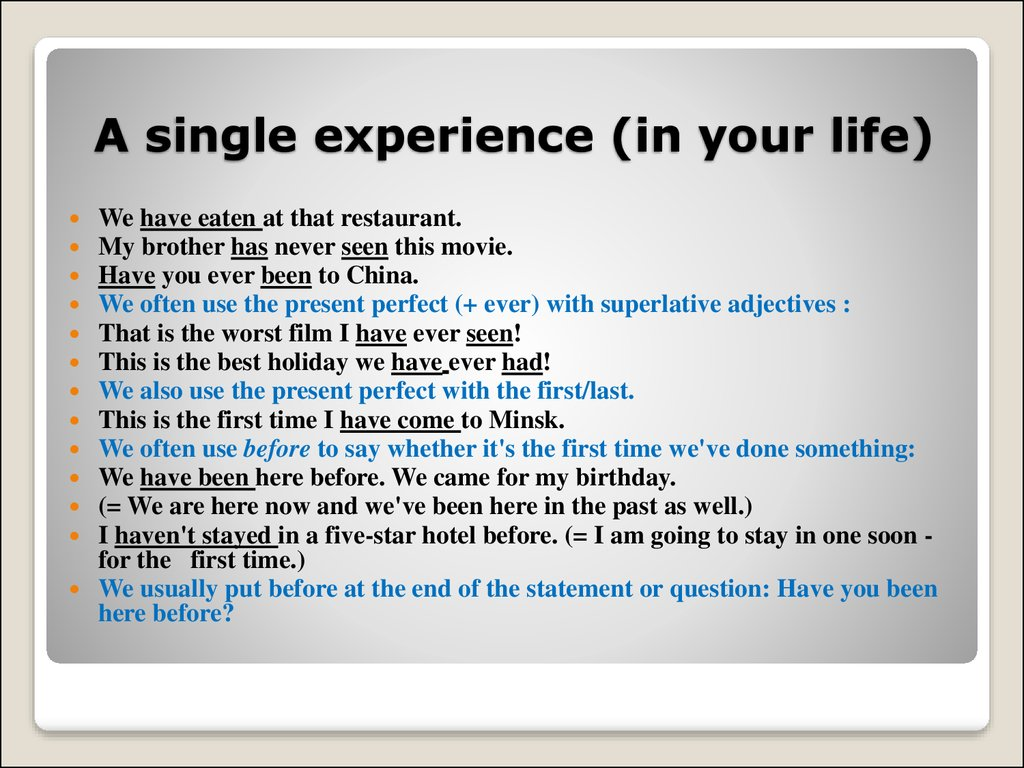 A single experience (in your life)