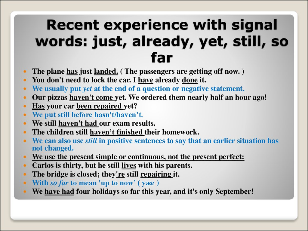Recent experience with signal words: just, already, yet, still, so far