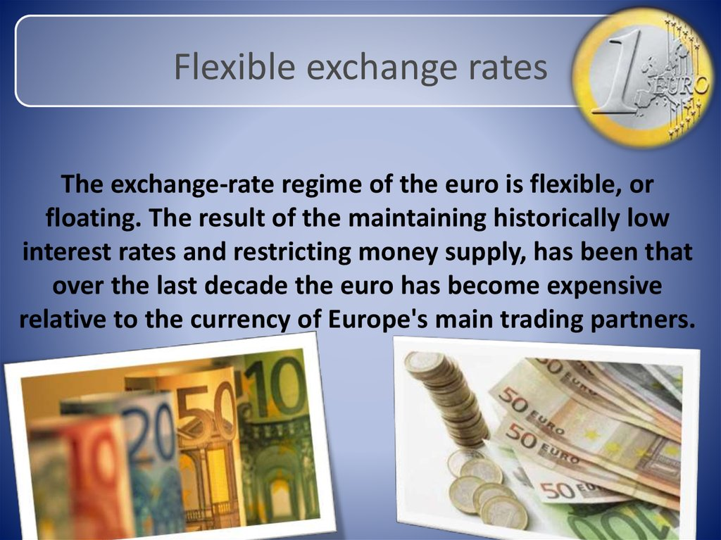 the flexibility in exchange rates since the seventies