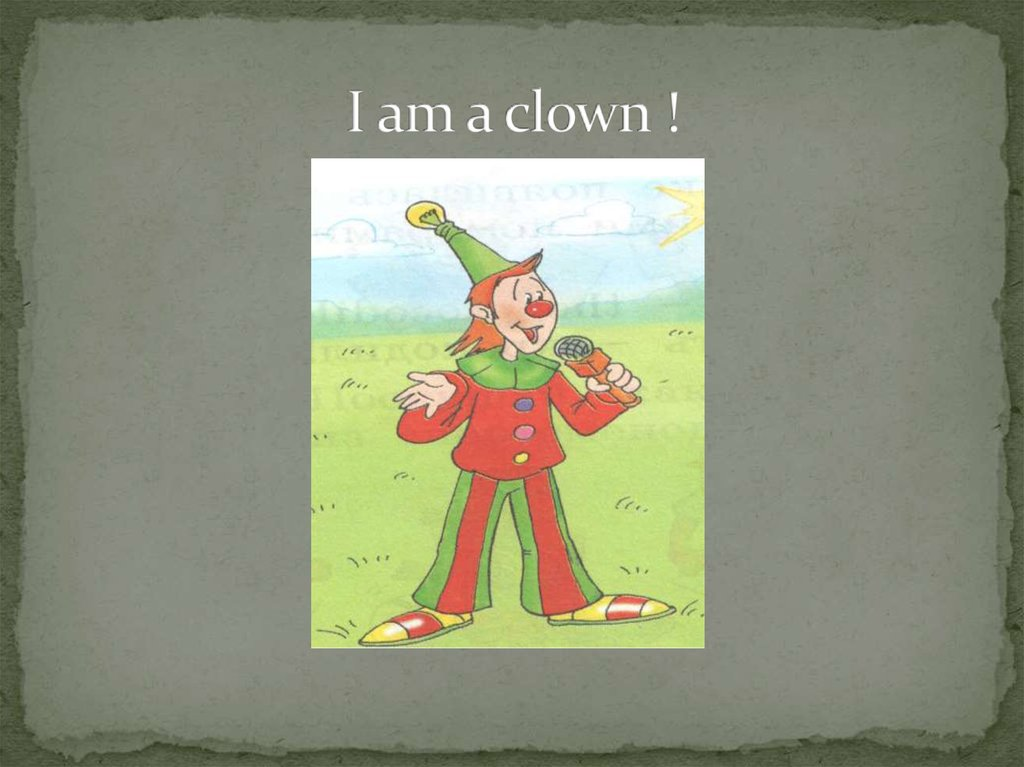 I am a clown !