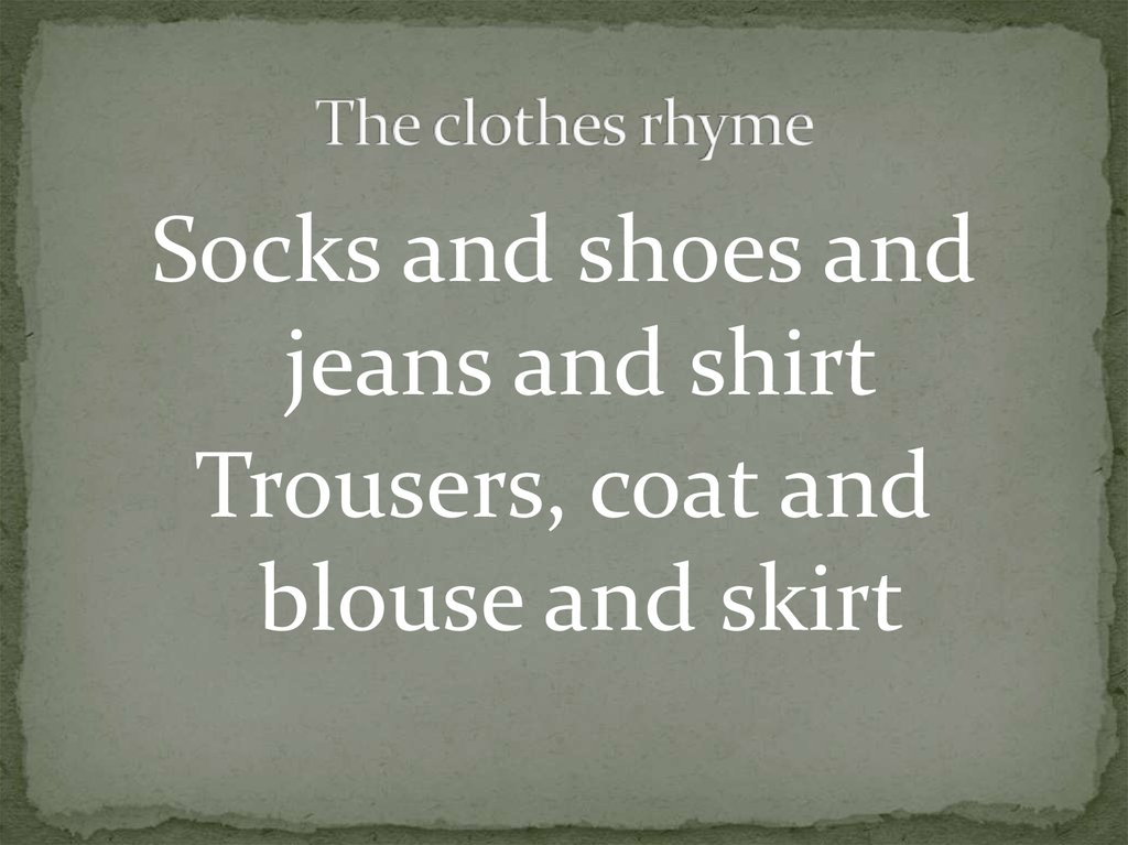 The clothes rhyme