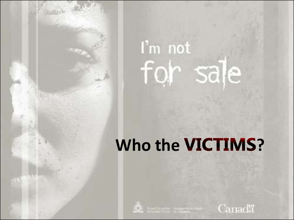 Who the VICTIMS?