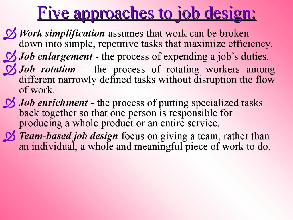 Five approaches to job design: