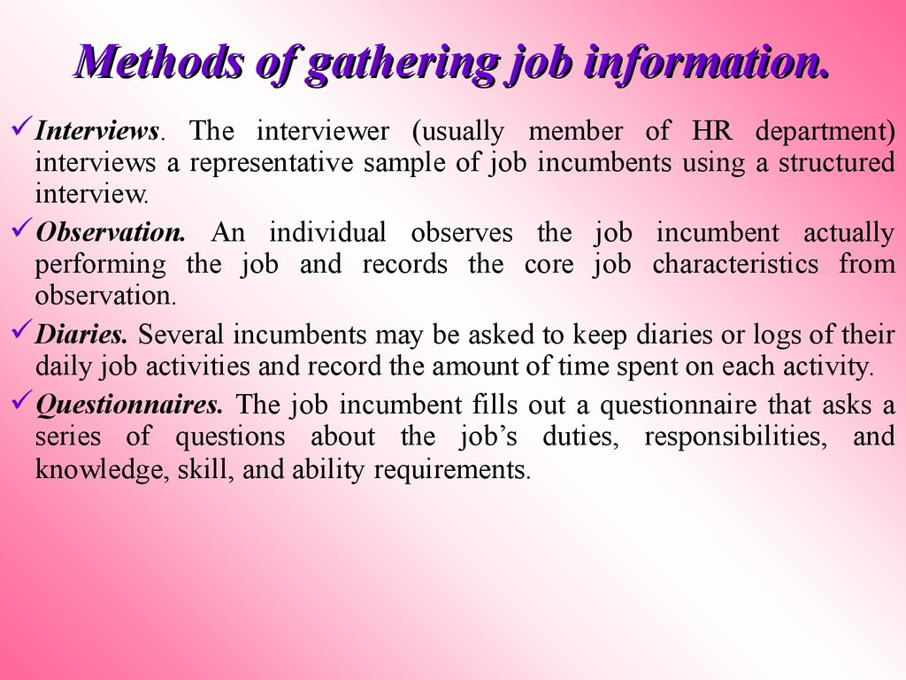 Methods of gathering job information.