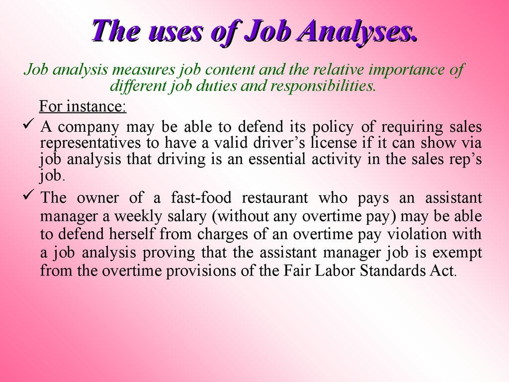 The uses of Job Analyses.