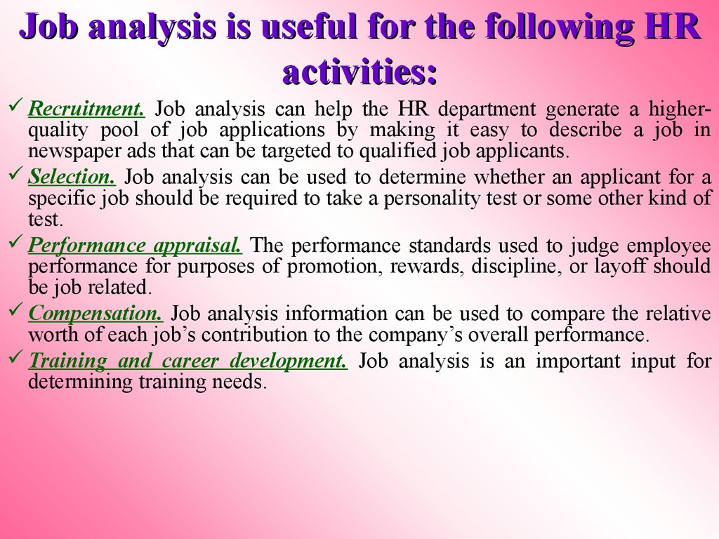 Job analysis is useful for the following HR activities: