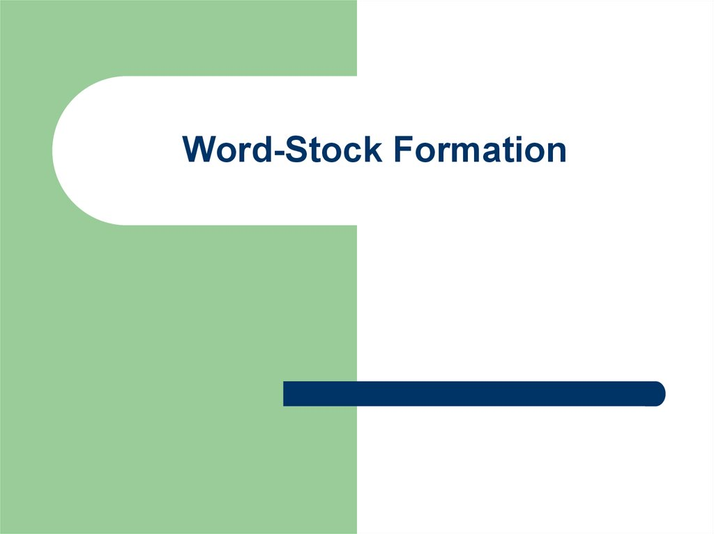 Word-Stock Formation