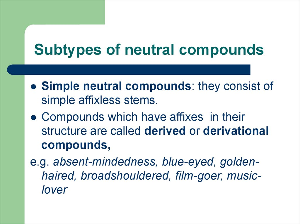 Subtypes of neutral compounds