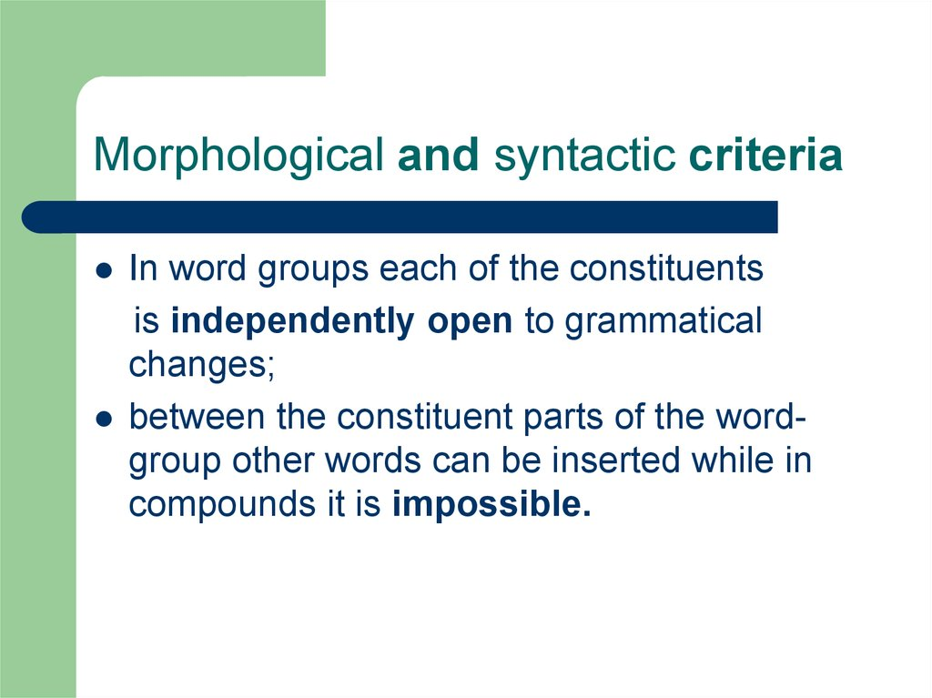 Morphological and syntactic criteria