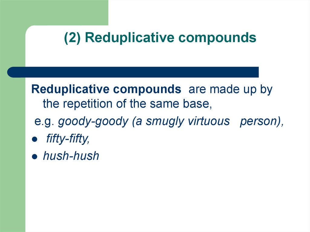 (2) Reduplicative compounds