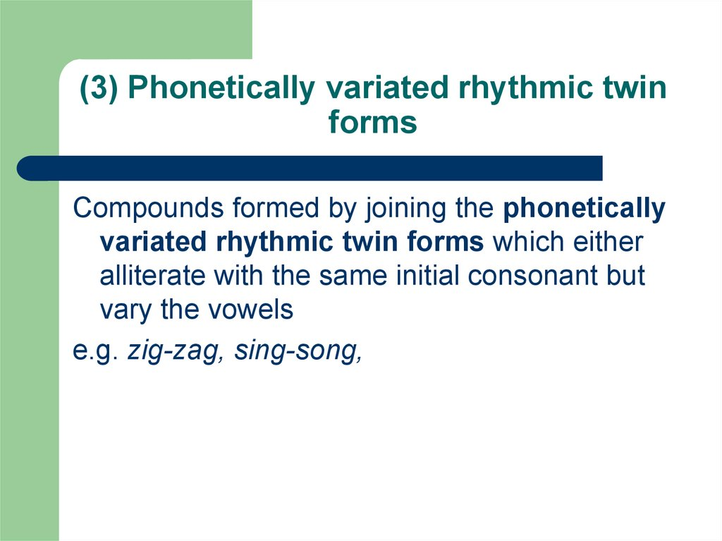 (3) Phonetically variated rhythmic twin forms