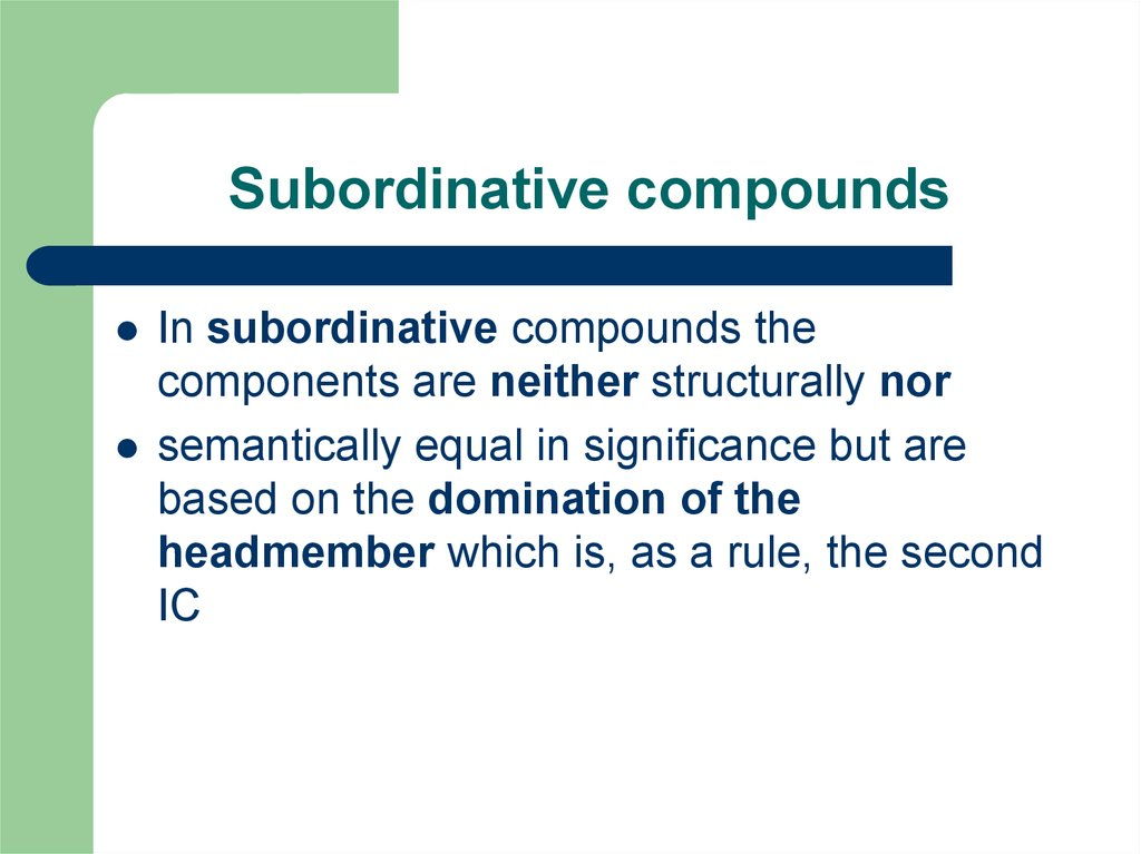Subordinative compounds