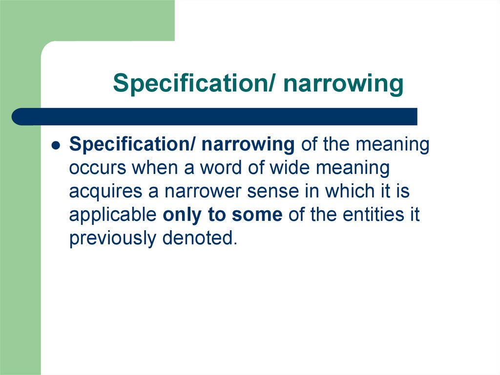 Specification/ narrowing