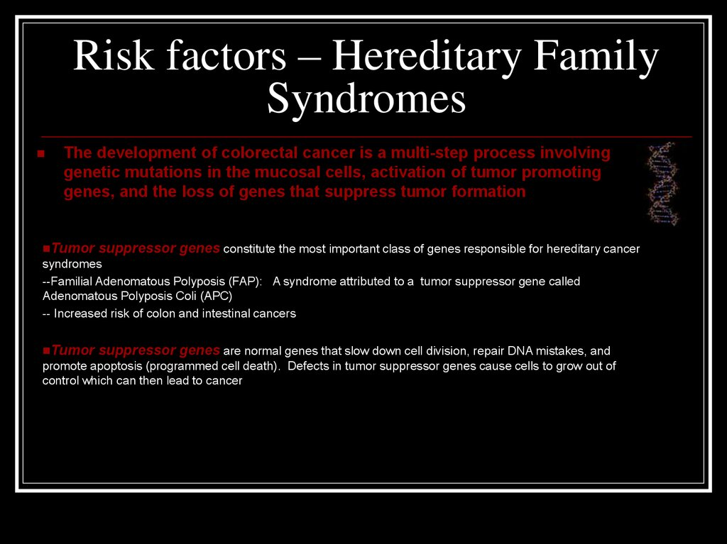 Risk factors – Hereditary Family Syndromes