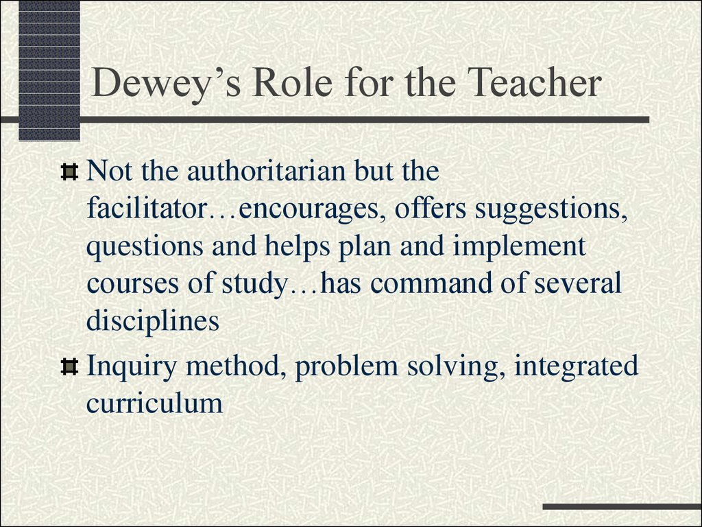 Dewey's Role for the Teacher