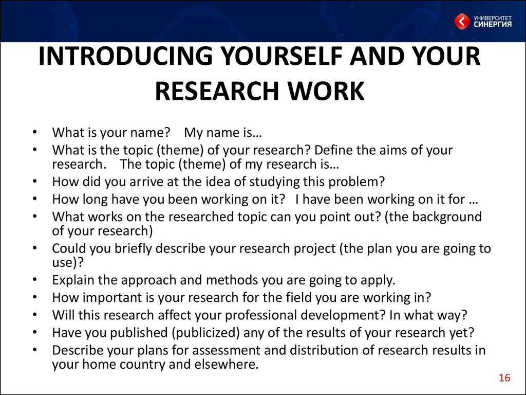 INTRODUCING YOURSELF AND YOUR RESEARCH WORK