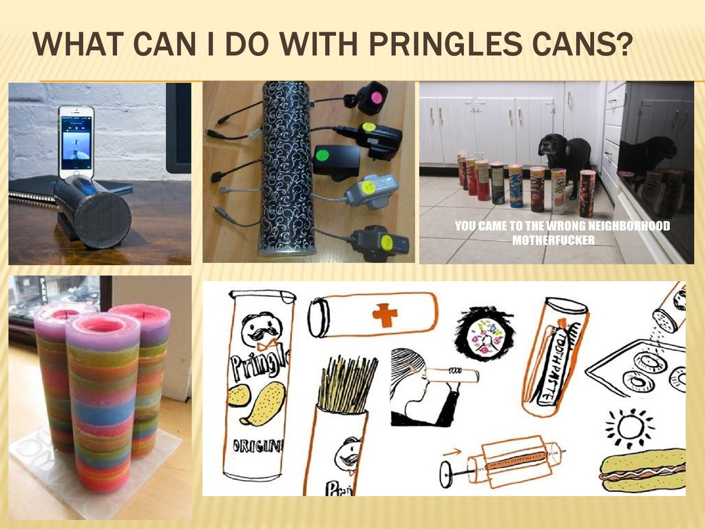 what can i do with pringles cans?