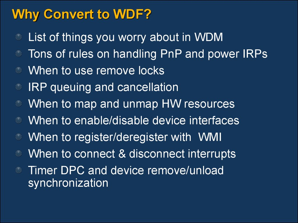 Why Convert to WDF?